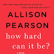 Summer Reading Challenge 2018: How Hard Can It Be? by Allison Pearson (spotlight, giveaway)