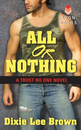 All or Nothing: A Trust No One Novel by Dixie Lee Brown