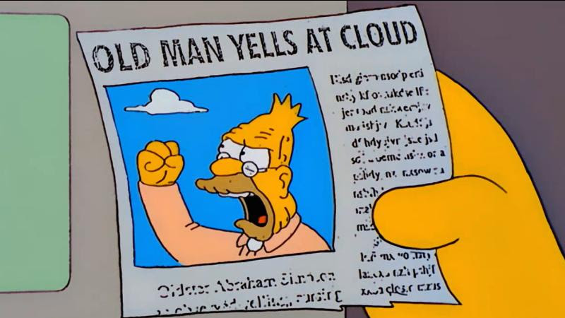 Image result for old man yells at cloud