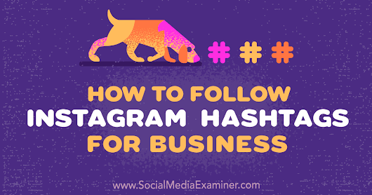 How to Follow Instagram Hashtags for Business : Social Media Examiner