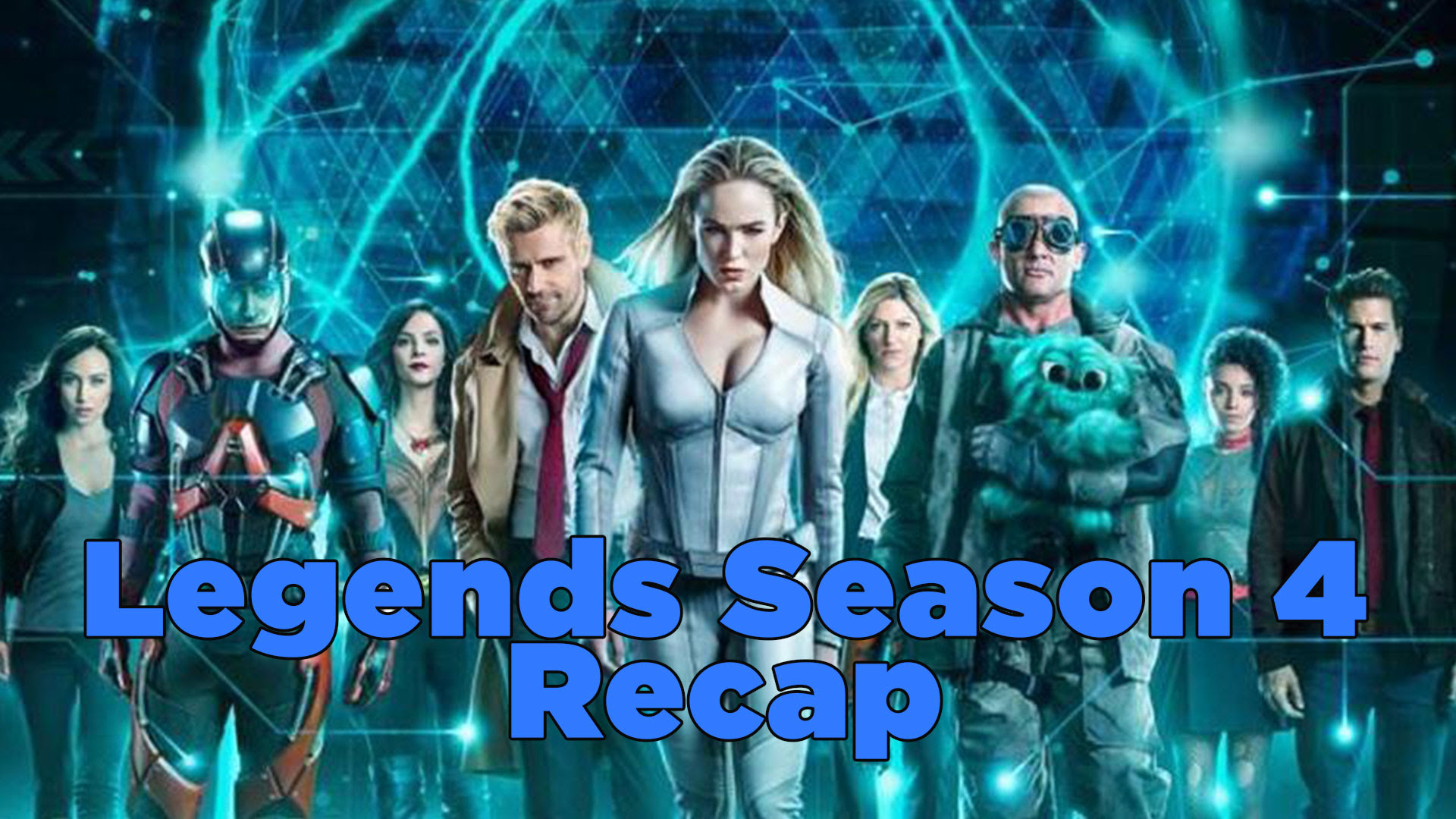 Legends Of Tomorrow Season 4 Recap Everything You Need To Know