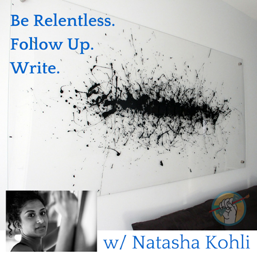 Be Relentless, Follow Up, Learn to Write - An Art Biz Case Study with Natasha Kohli. - Online Marketing for Artists -
