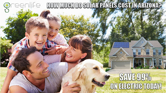 Lowest Solar Panel Cost In Arizona | Free Solar Quotes - GreenLife