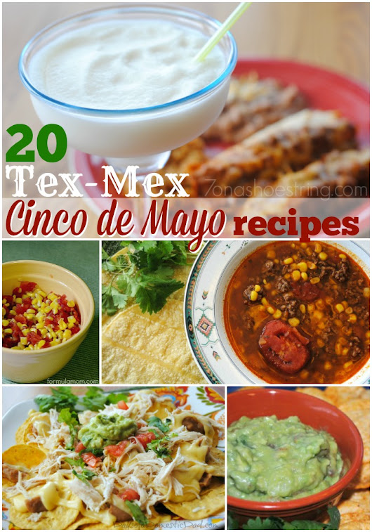 20 Tex-Mex Cinco de Mayo Recipes