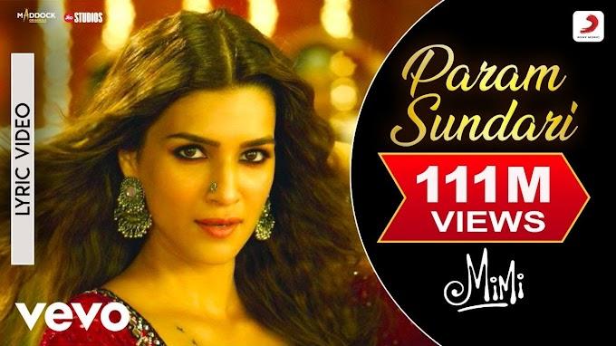 Param Sundari Song Lyrics - Bollywood Movie Mimi | Kriti Sanon, Pankaj T | Shreya Ghoshal | A R Rahman