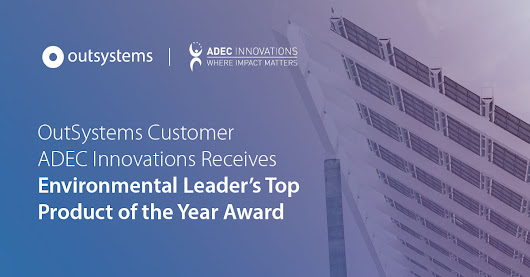 OutSystems Customer ADEC Innovations Receives Environmental Leader's Top Product of the Year Award