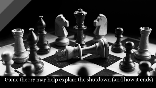 Game theory may help explain the shutdown (and how it ends) - Alltop Viral