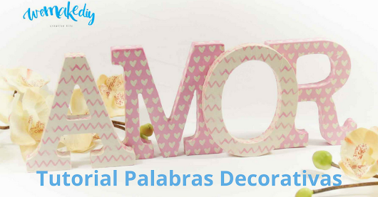 Palabras Decorativas - Tutorial | Manualidades fáciles | Kits completos | We Make DIY