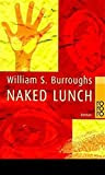 Naked Lunch, by William S. Burroughs