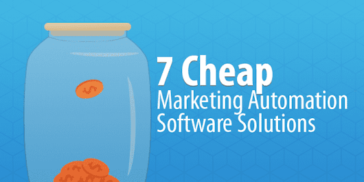 7 Cheap Marketing Automation Software Solutions for Less Than $300 a Month - Capterra Blog