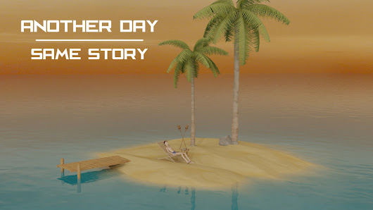 Another day - Same story
