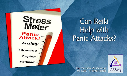 Can Reiki Help With Panic Attacks? Yes! Read About the Benefits of Reiki