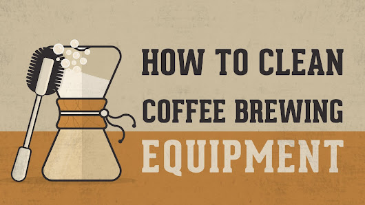 How to Clean Coffee Brewing Equipment