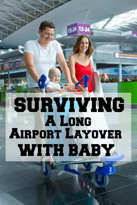 Surviving a Long Airport Layover with Baby | Have Baby Will Travel