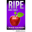 Ripe (Spoiled Rotten Book 3) - Kindle edition by Craig Hansen. Literature & Fiction Kindle eBooks @ Amazon.com.