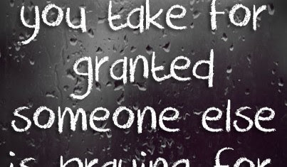 Quotes About Taken For Granted 140 Quotes
