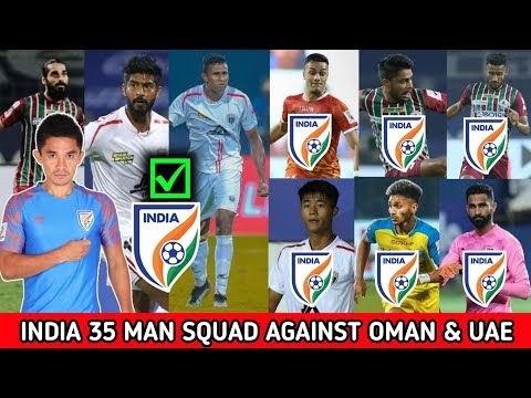 Indian football team full squad for 2 friendlies against Oman & UAE and World Cup Qualifier 2022!