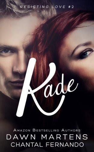 Kade (Resisting Love) by Dawn Martens