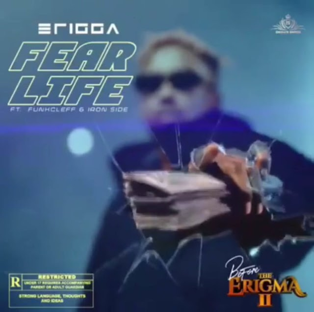 Erigga – Fear Life ft. Funckleff & Iron Side mp3
