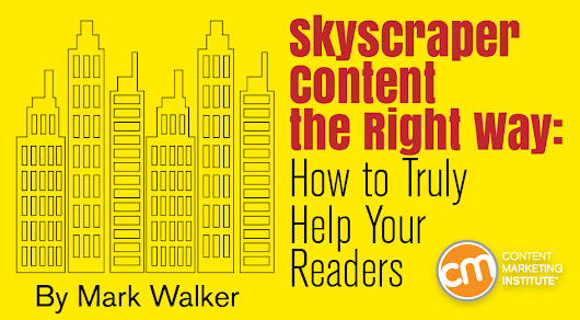 Skyscraper Content the Right Way: How to Truly Help Your Readers