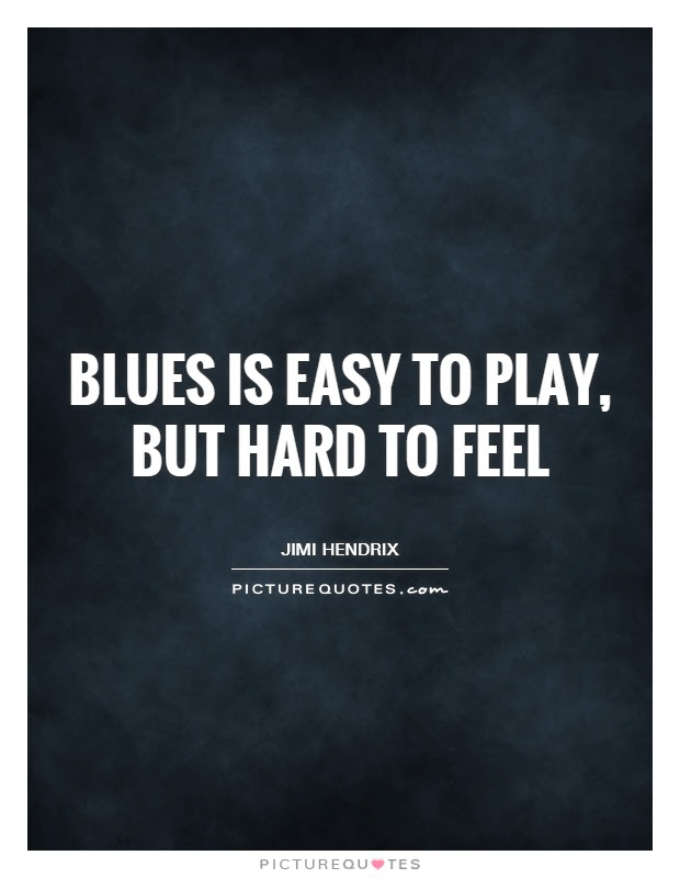 Blues Quotes Blues Sayings Blues Picture Quotes