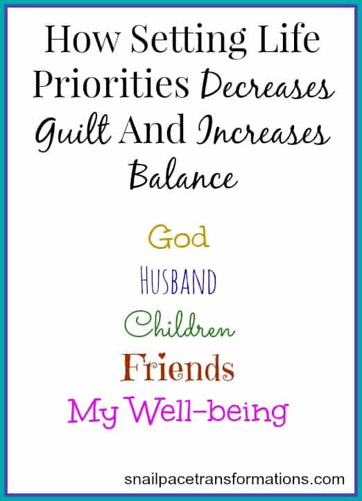 How Setting Life Priorities Creates Less Guilt And More Balance - Snail Pace Transformations