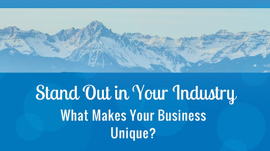 What makes your business unique? Stand out in your industry