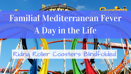 Familial Mediterranean Fever - A Day in the Life