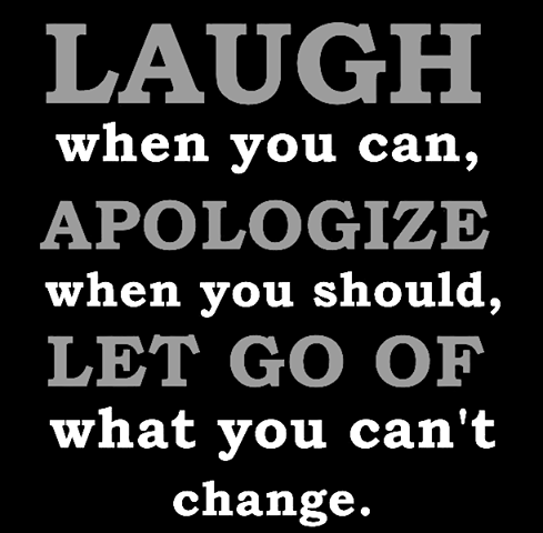 Laugh when you can, apologize when you should | SayingImages.com
