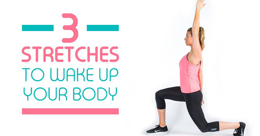 3 easy stretches to wake up your entire body