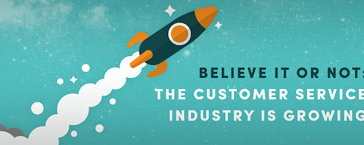 Believe It or Not: The Customer Service Industry Is Growing