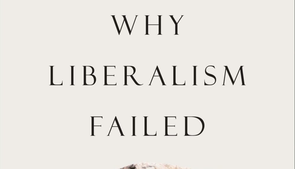 To Understand Why Liberalism Is Failing On Right And Left, Read Patrick Deneen's Latest