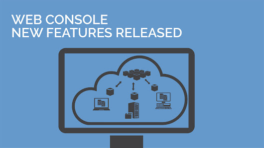 New Features Released for the Backup Management Web Console