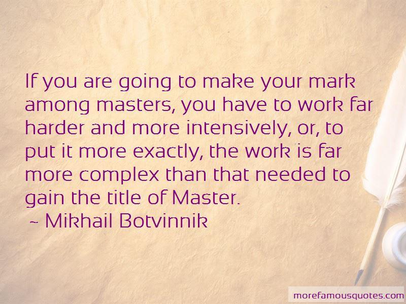 Mikhail Botvinnik Quotes Top 34 Famous Quotes By Mikhail Botvinnik
