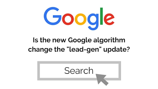 "Google's Recent Core Algorithm Change Could be Called the ""Lead-Gen"" Update 