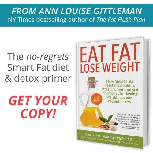 Eat Fat, Lose Weight - The Hottest Trend in Effortless Weight Loss by Ann Louise Gittleman