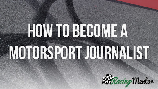 How to become a motorsport journalist