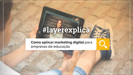 Marketing digital para empresas de educação: como e por que aplicar