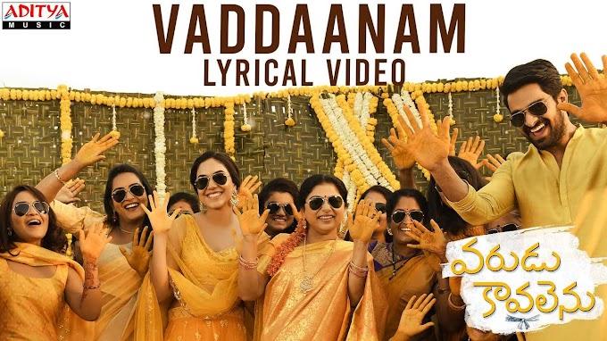 Vaddaanam Lyrics - Varudu Kaavalenu Lyrics in Telugu and English