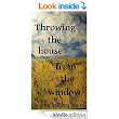 Amazon.com: Throwing The House From The Window eBook: Joshua William Booth: Kindle Store