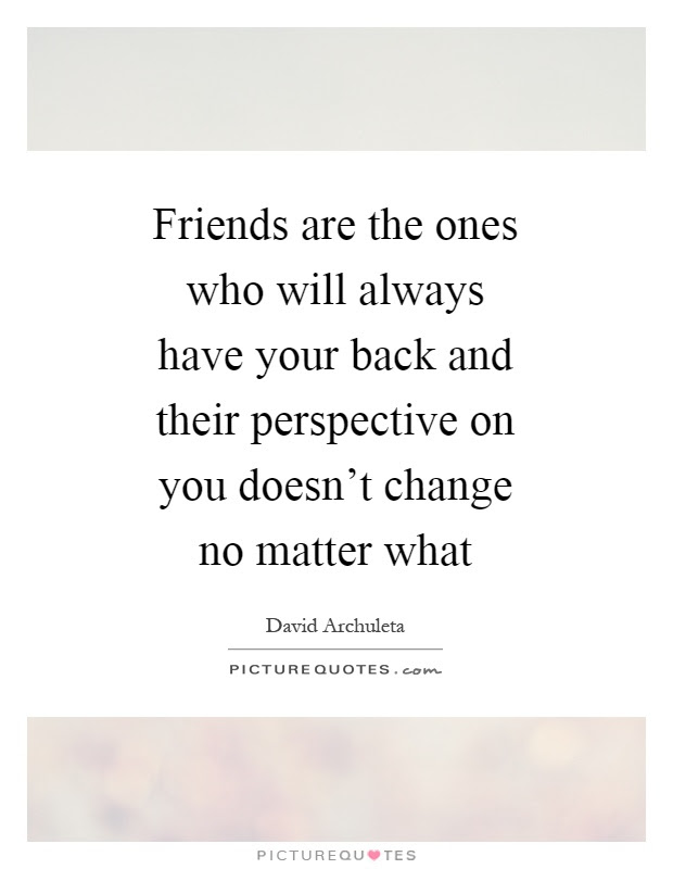 Quotes About Friends Always Having Your Back Archidev