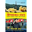 The Impossible State: North Korea, Past and Future. Victor Cha. (The Bodley Head).