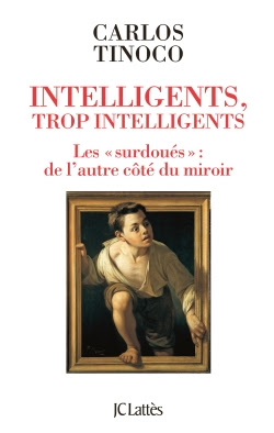 Intelligents, trop intelligents