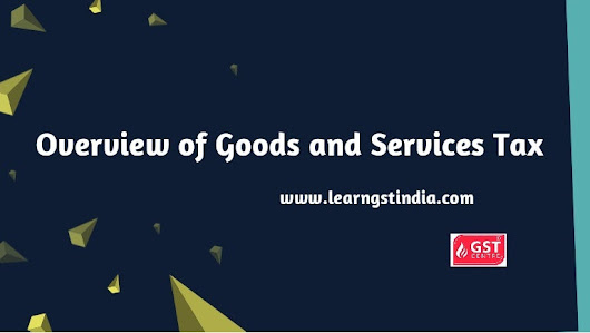 Overview of Goods and Services Tax