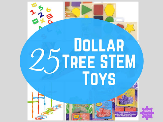 25 Dollar Tree Toys for Exploring STEM! - From Engineer to SAHM