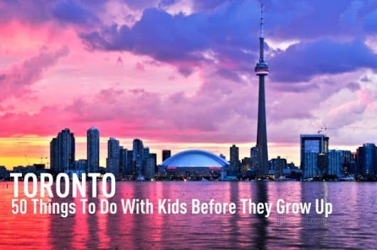 50 Things To Do with Kids in Toronto Before Your Kids Grow Up | Alpha Mom