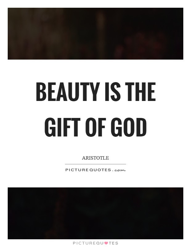 Beauty Is The Gift Of God Picture Quotes