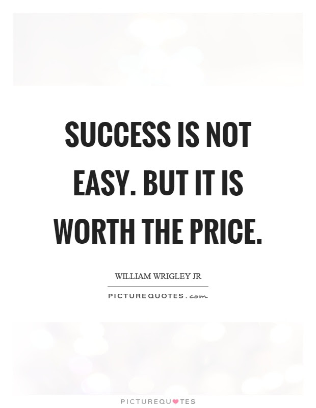 Success Is Not Easy But It Is Worth The Price Picture Quotes