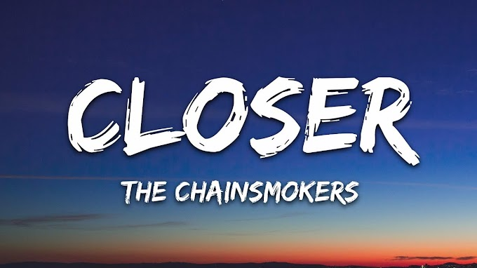 Lyrics of Closer By Chainsmokers | Andrew Taggart |