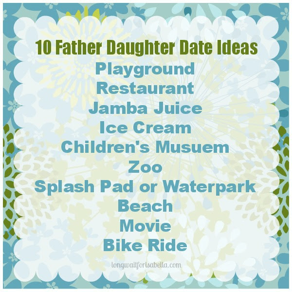 10 Father Daughter Date Ideas